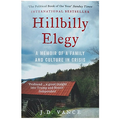 Hillbilly Elegy : A Memoir of a Family and Culture in Crisis (The Political Book of the Year)