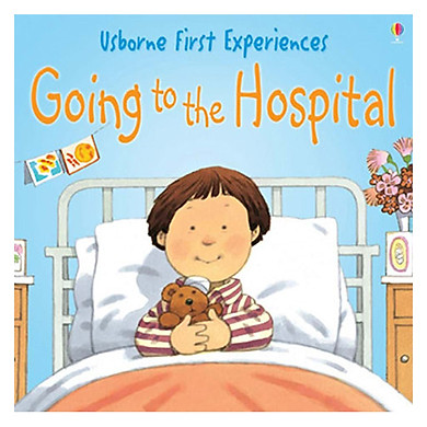 Usborne Going to the Hospital