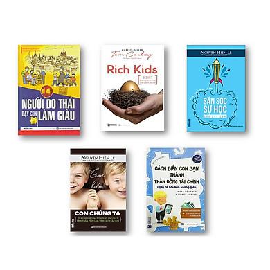 Bộ sách cha mẹ dạy con thành tài ( Rich Kids  Bí quyết để nuôi dạy con cái trở nên thành công và hạnh phúc - Cách biến con bạn thành thần đồng tài chính - săn sóc sự học của các con - Tìm hiểu con chúng ta - bí mật người do thái dạy con làm giàu )t