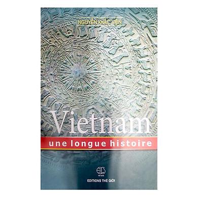 Lịch Sử Việt Nam (Tiếng Pháp) - Vietnam Une Longue Histoire