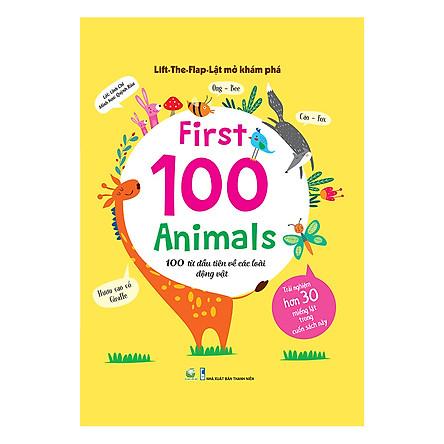 Lift-The-Flap - Lật Mở Khám Phá: First 100 Animals - 100 Từ Đầu Tiên Về Các Loài Động Vật
