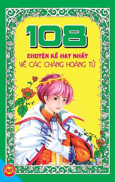 108 Chuyện Kể Hay Nhất Về Các Chàng Hoàng Tử