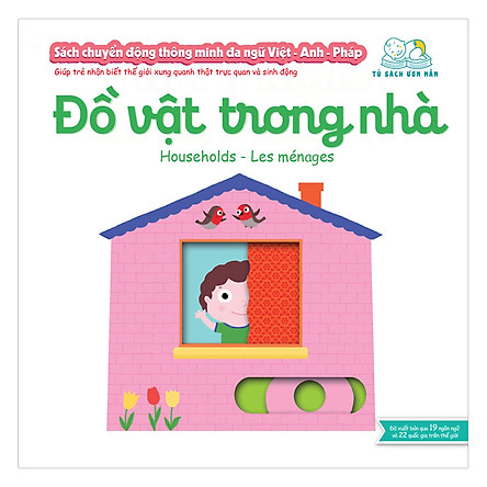 Sách Tương Tác - Sách Chuyển Động Thông Minh Đa Ngữ Việt - Anh - Pháp: Đồ Vật Trong Nhà