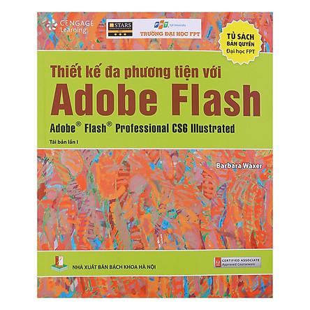 Thiết Kế Đa Phương Tiện Với Adobe Flash Adobe Flash Professional CS6 Illustrated