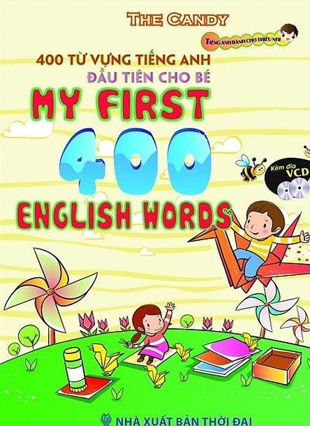 400 Từ Vựng Tiếng Anh Đầu Tiên Cho Bé (Bìa Cứng)