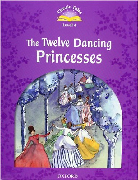 Classic Tales 4 : The Twelve Dancing Princesses (with Book and Audio MultiROM) (Second Edition)