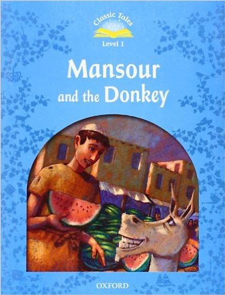 Classic Tales (2 Ed.) 1: Mansour and the donkey