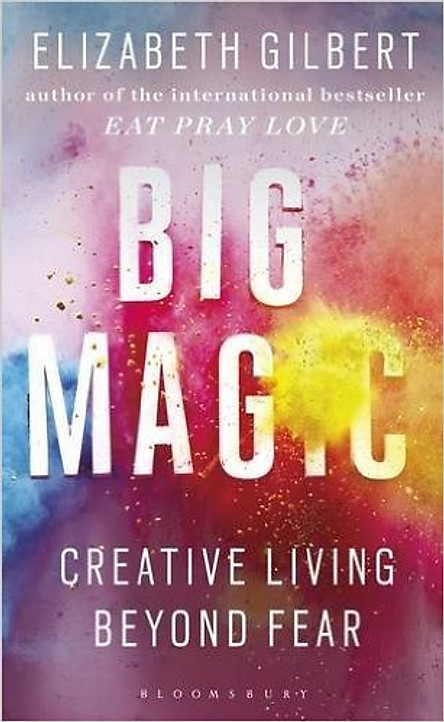 Big Magic: Creative Living Beyond Fear - Paperback
