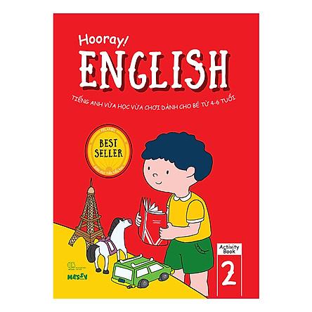 Hooray English - Tiếng Anh Vừa Học Vừa Chơi Dành Cho Bé Từ 4-6 Tuổi (Activity Book 2)