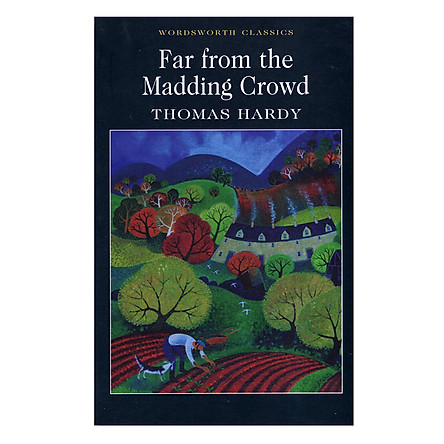 Wordsworth Classics: Far From The Madding Crowd