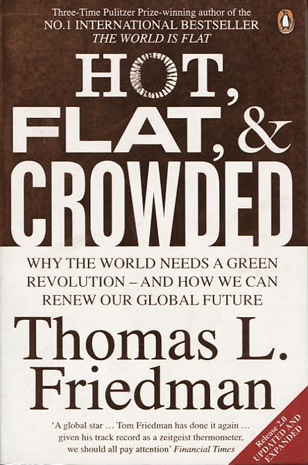 Hot, Flat, And Crowded - Why The World Needs A Green Revolution - And How We Can Renew Our Global Future