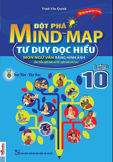 Đột Phá Mindmap - Tư Duy Đọc Hiểu Môn Ngữ Văn Bằng Hình Ảnh Lớp 10