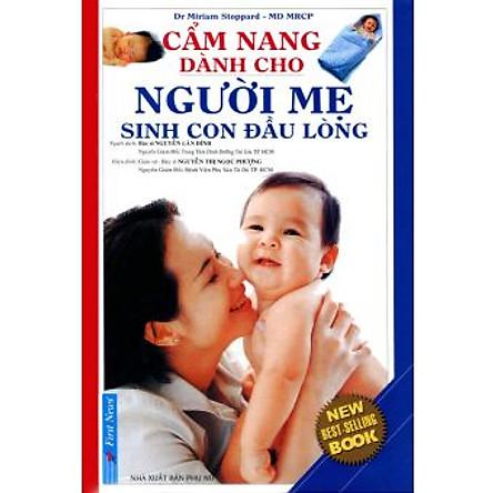 Cẩm Nang Dành Cho Người Mẹ Sinh Con Đầu Lòng