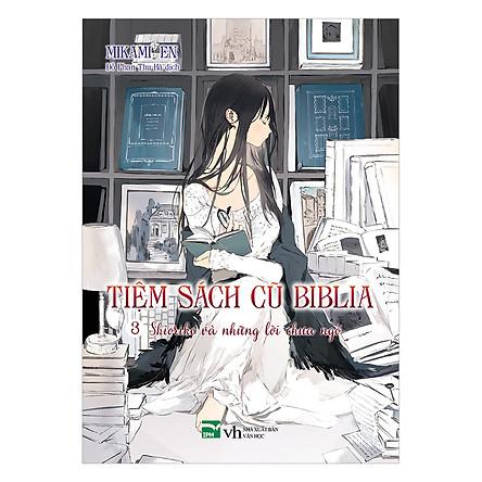 Tiệm Sách Cũ Của Biblia - Tập 3 - Shioriko Và Những Lời Chưa Ngỏ