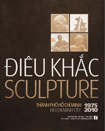 Điêu Khắc Thành Phố Hồ Chí Minh 1975 - 2010 (Sách Ảnh)