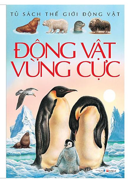 Động Vật Vùng Cực (Tủ Sách Thế Giới Động Vật) - Tái Bản