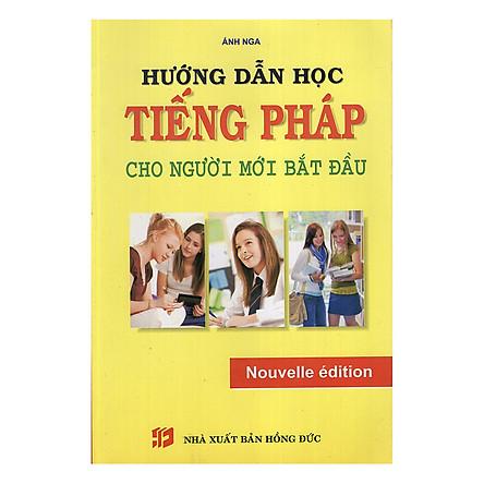 Hướng Dẫn Học Tiếng Pháp Cho Người Mới Bắt Đầu