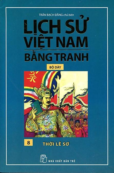 Lịch Sử Việt Nam Bằng Tranh (Tập 8) - Thời Lê Sơ