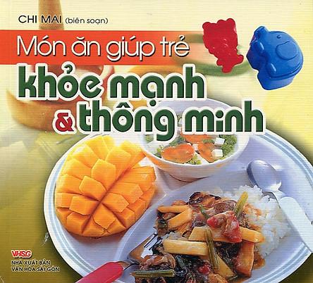 Món Ăn Giúp Trẻ- Khỏe Mạnh Và Thông Minh