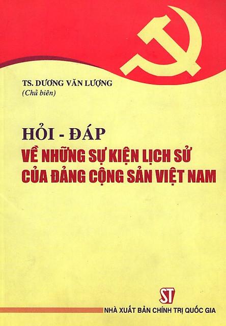 Hỏi - Đáp Về Những Sự Kiện Lịch Sử Của Đảng Cộng Sản Việt Nam