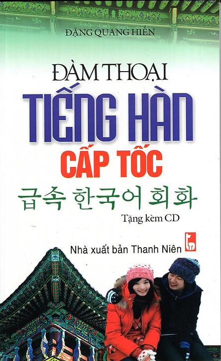 Đàm Thoại Tiếng Hàn Cấp Tốc (Kèm CD)