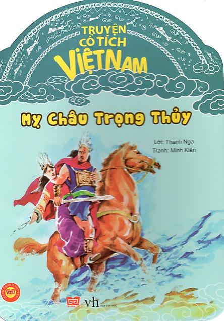 Truyện Cổ Tích Việt Nam - Mỵ Châu Trọng Thủy