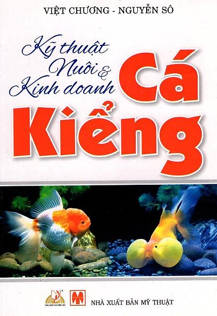 Kỹ Thuật Nuôi & Kinh Doanh Cá Kiểng