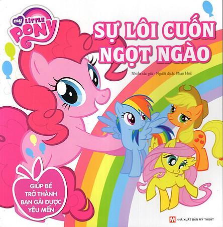 My Little Pony - Sự Lôi Cuốn Ngọt Ngào