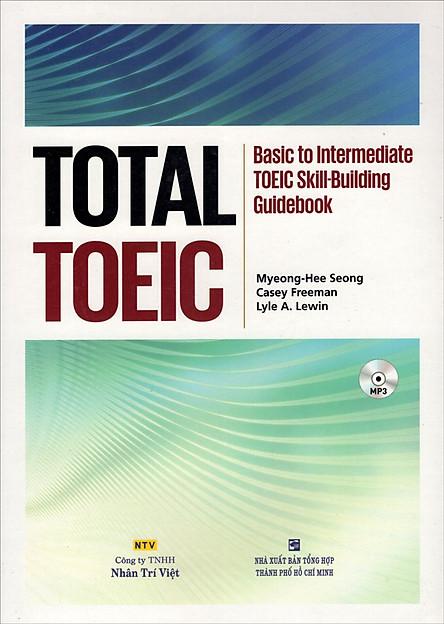 Total Toeic - Basic To Intermediate Toeic Skill-Building Guidebook (Kèm CD)