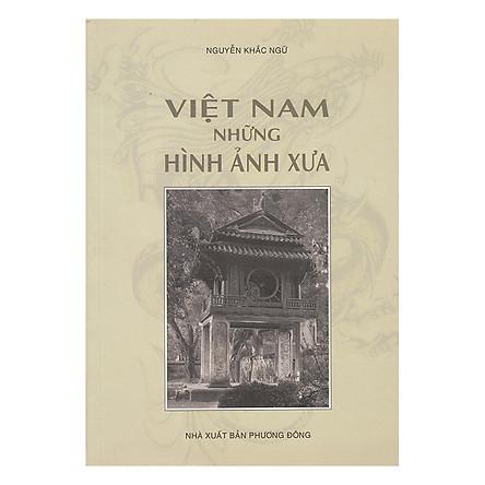 Việt Nam Những Hình Ảnh Xưa