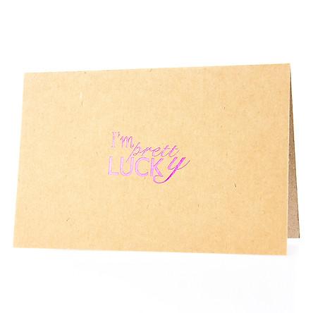 Thiệp I'm Pretty Lucky (PGK 4) - Nâu