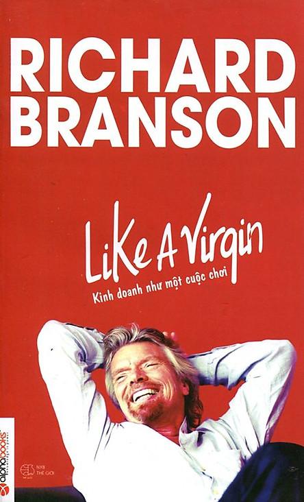 Like A Virgin - Kinh Doanh Như Một Cuộc Chơi