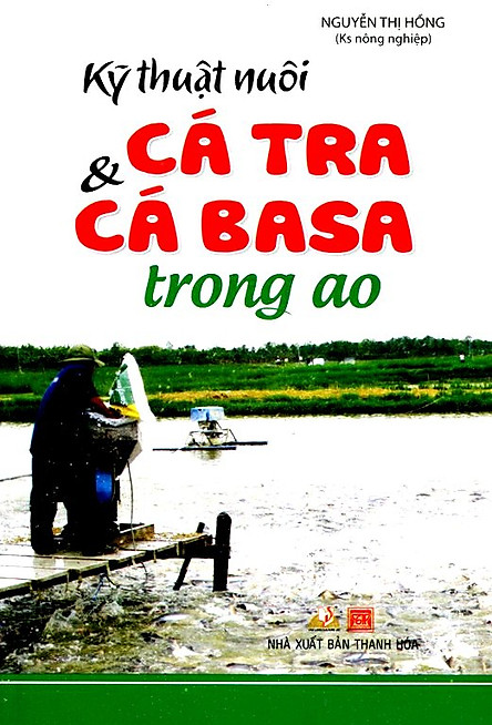 Kỹ Thuật Nuôi Cá Tra Và Cá Basa Trong Ao