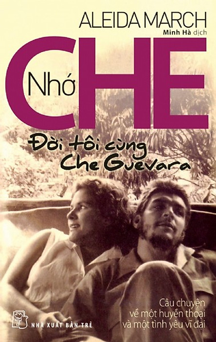 Nhớ Che - Đời Tôi Cùng Che Guevara