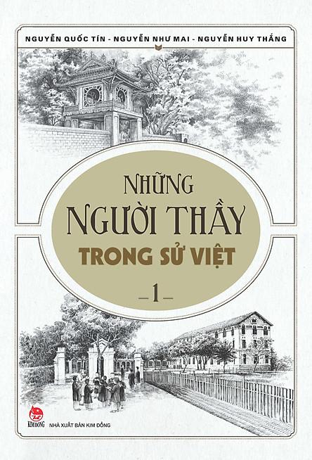 Những Người Thầy Trong Sử Việt - Tập 1