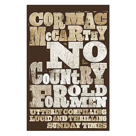 No Country For Old Men (Utterly Compelling Lucid And Thrilling)