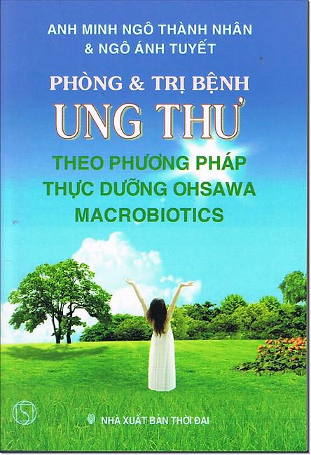 Phòng Và Trị Bệnh Ung Thư Theo Phương Pháp Thực Dưỡng Ohsawa Macrobiotics