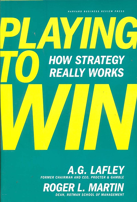 Harvard Business Review Press Playing to Win: How Strategy Really Works