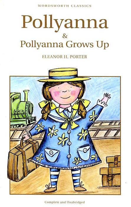 Wordsworth Classics: Pollyanna And Pollyanna Grows Up