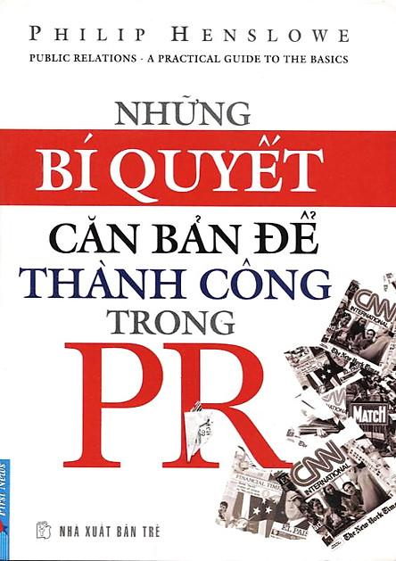 Những Bí Quyết Căn Bản Để Thành Công Trong PR (Tái Bản 2012)
