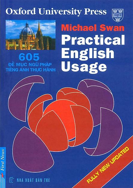 Practical English Usage - 605 Đề Mục Ngữ Pháp Tiếng Anh Thực Hành (New Edition)