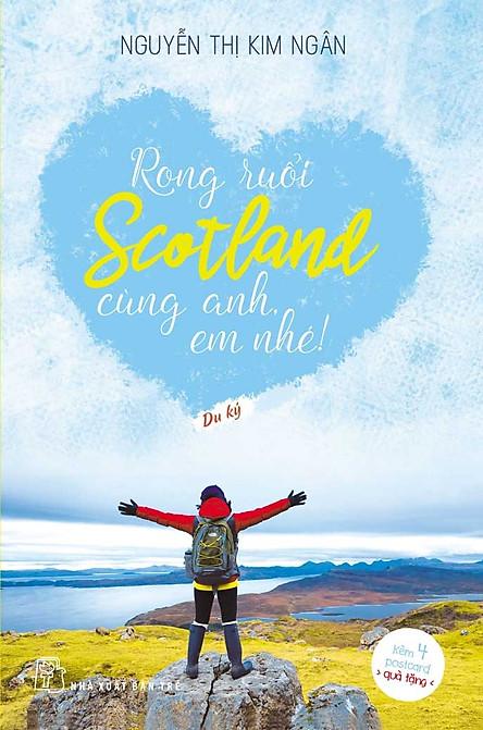 Rong Ruổi Scotland Cùng Anh, Em Nhé!