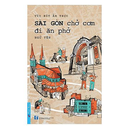 Sài Gòn Chở Cơm Đi Ăn Phở