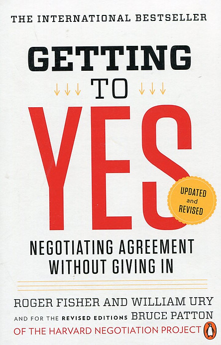 Getting to Yes: Negotiating Agreement Without Giving In (Updated and Revised)