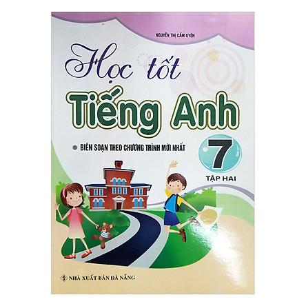 Học Tốt Tiếng Anh Lớp 7 - Tập 2