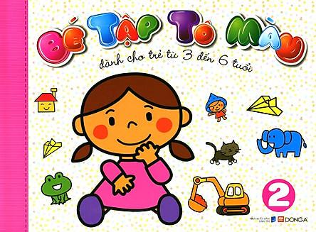 Bé Tập Tô Màu (Tập 2) - Dành Cho Trẻ Từ 3 Đến 6 Tuổi