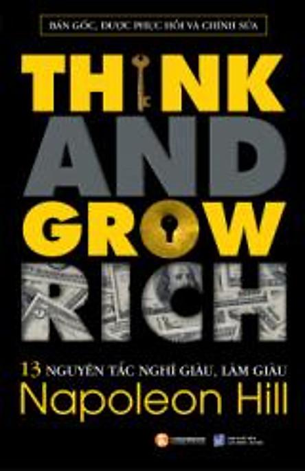 13 Nguyên Tắc Nghĩ Giàu Làm Giàu (Think And Grow Rich)