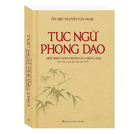 Tục Ngữ Phong Dao - Một Kho Vàng Chung Của Nhân Loại (Bìa Cứng)
