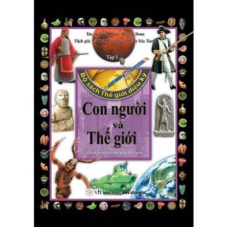 Bộ Sách Thế Giới Diệu Kỳ (Tập 5) - Con Người Và Thế Giới
