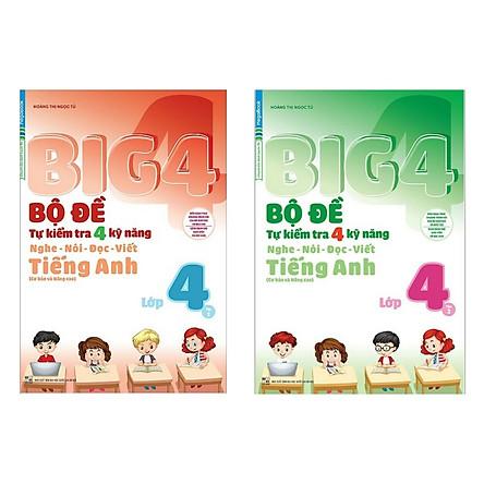Combo BIG 4: Bộ Đề Tự Kiểm Tra 4 Kỹ Năng Nghe - Nói - Đọc - Viết TIẾNG ANH LỚP 4 (Cơ Bản Và Nâng Cao) - Trọn bộ 2 cuốn/ Tặng Kèm Bookmark Happy Life